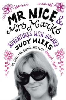 Mr Nice & Mrs Marks : - Adventures with Howard, Paperback Book