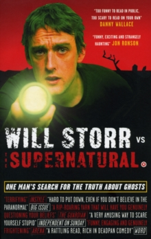 Will Storr Vs. the Supernatural : One Man's Search for the Truth About Ghosts, Paperback Book