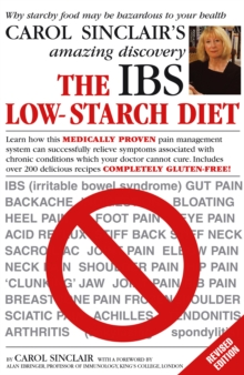 The IBS Low-starch Diet : Why Starchy Food May be Hazardous to Your Health, Paperback Book