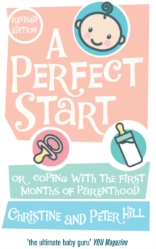 A Perfect Start : Or Coping with the First Months of Parenthood, Paperback Book