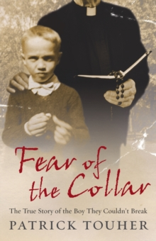 Fear of the Collar : The True Story of the Boy They Couldn't Break, Paperback Book