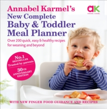 Annabel Karmel's New Complete Baby & Toddler Meal Planner - 4th Edition, Hardback Book