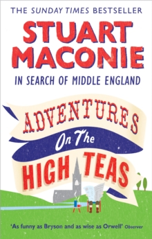 Adventures on the High Teas : In Search of Middle England, Paperback Book