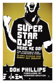 Superstar DJs Here We Go! : The Rise and Fall of the Superstar DJ, Paperback Book