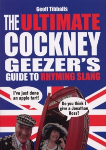The Ultimate Cockney Geezer's Guide to Rhyming Slang, Paperback Book