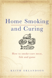 Home Smoking and Curing, Hardback Book