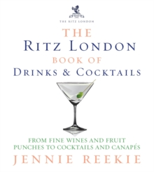 The Ritz London Book of Drinks & Cocktails, Hardback Book