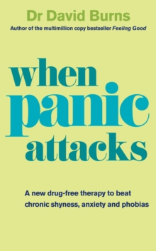 When Panic Attacks : A New Drug-free Therapy to Beat Chronic Shyness, Anxiety and Phobias, Paperback Book