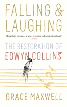 Falling and Laughing : The Restoration of Edwyn Collins, Paperback Book