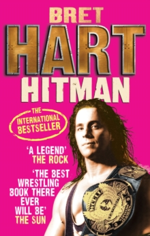 Hitman : My Real Life in the Cartoon World of Wrestling, Paperback Book