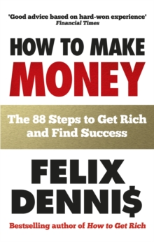 How to Make Money : The 88 Steps to Get Rich and Find Success, Paperback Book