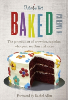 Baked in America : The generous art of brownies, cupcakes, whoopies, muffins and more, Hardback Book