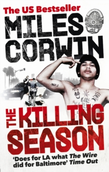 The Killing Season : A Summer in South-Central with LAPD Homicide, Paperback Book