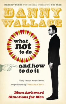 What Not to Do (And How to Do It), Paperback Book