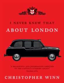 I Never Knew That About London Illustrated, Hardback Book