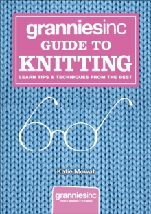 Grannies, Inc. Guide to Knitting, Hardback Book