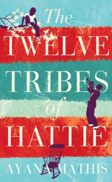 The Twelve Tribes of Hattie, Hardback Book