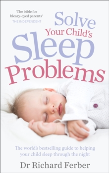 Solve Your Child's Sleep Problems, Paperback Book