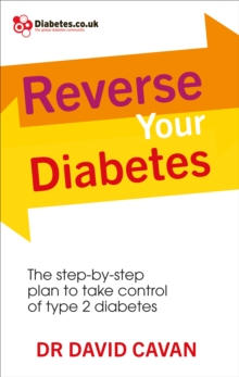 Reverse Your Diabetes : The Step-by-Step Plan to Take Control of Type 2 Diabetes, Paperback Book