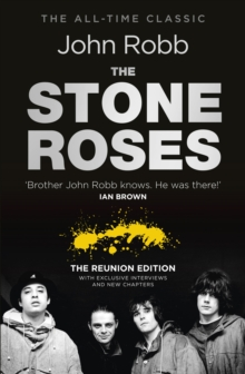 The Stone Roses and the Resurrection of British Pop : The Reunion Edition, Paperback Book