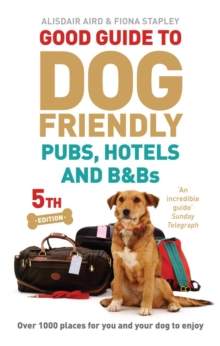 Good Guide to Dog Friendly Pubs, Hotels and B&Bs, Paperback Book