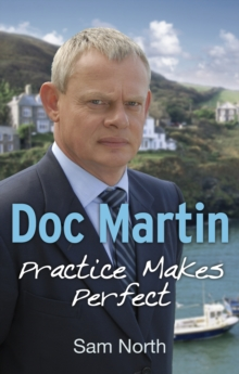 Doc Martin : Practice Makes Perfect, Paperback Book
