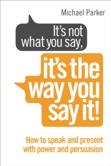 Its Not What You Say, Its The Way You Say It!, Paperback Book