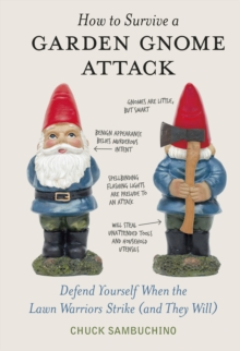 How to Survive a Garden Gnome Attack, Hardback Book