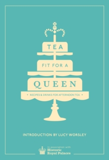Tea Fit for a Queen, Hardback Book