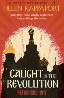Caught in the Revolution : Petrograd, 1917, Hardback Book