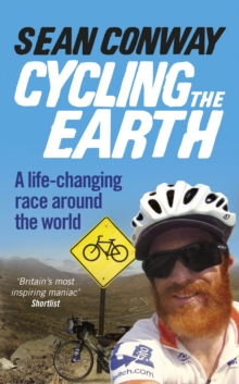 Cycling the Earth : A Life-Changing Race Around the World, Paperback Book