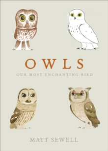 Owls : Our Most Enchanting Bird, Hardback Book