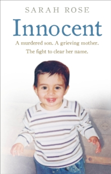 Innocent : A Murdered Son. A Grieving Mother. The Fight to Clear Her Name., Paperback Book