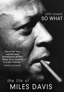 So What : The Life of Miles Davis, Paperback Book