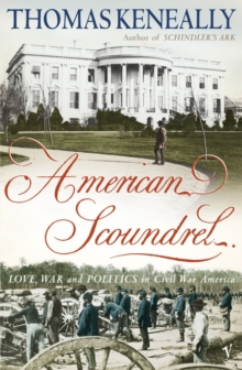 American Scoundrel : Love, War and Politics in 19th Century America, Paperback Book