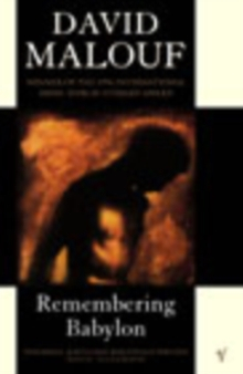 Remembering Babylon : Winner of the International Dublin Literary Award 1996, Paperback Book