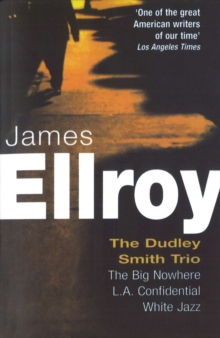 Dudley Smith Trio : The Big Nowhere, LA Confidential, White Jazz, Paperback Book