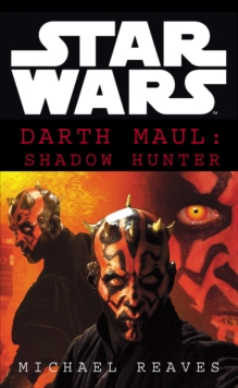 Star Wars: Darth Maul Shadow Hunter, Paperback Book