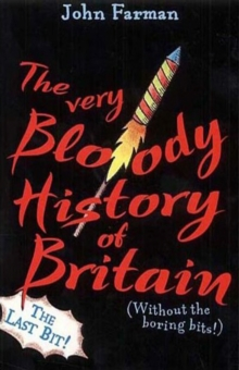 The Very Bloody History Of Britain, 2, Paperback Book