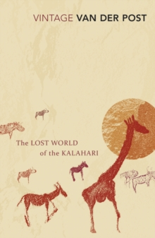 The Lost World of the Kalahari : With 'The Great and the Little Memory', Paperback Book