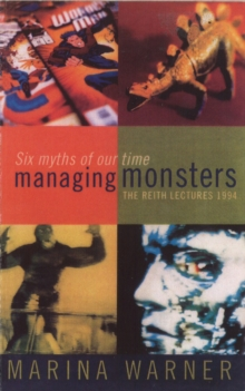 Managing Monsters - Reith Lectures 1994, Paperback Book