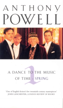 Dance to the Music of Time Volume 1 - Spring, Paperback Book