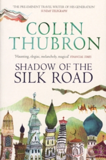 Shadow of the Silk Road, Paperback Book