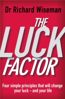 The Luck Factor : The Scientific Study of the Lucky Mind, Paperback Book