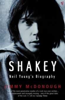 Shakey : Neil Young's Biography, Paperback Book