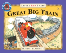 Little Red Train : Great Big Train, The, Paperback Book