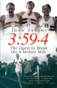 3:59.4 : The Quest to Break the Four Minute Mile, Paperback Book