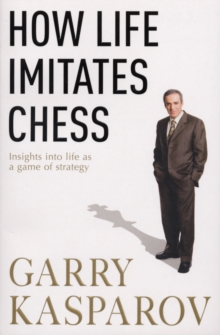 How Life Imitates Chess, Paperback Book