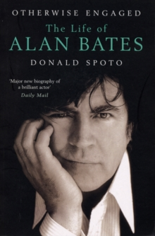 Otherwise Engaged : The Life of Alan Bates, Paperback Book