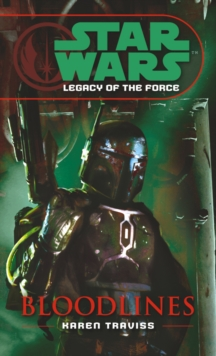 Star Wars: Legacy of the Force II - Bloodlines, Paperback Book